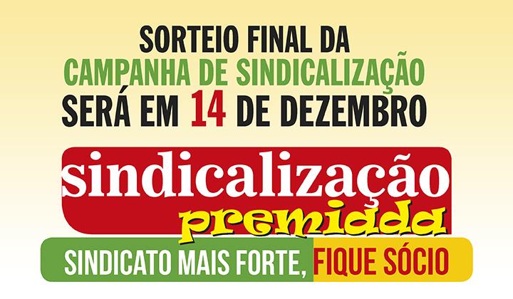 Sorteio final da Campanha de Sindicalização será dia 14
