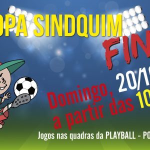 Final da Copa Sindquim será domingo, dia 20