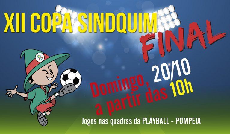 Final da Copa Sindquim será domingo, dia 20